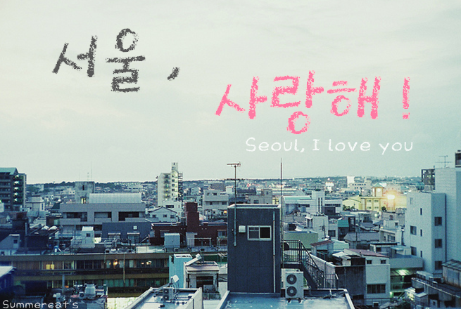 Seoul,saranghae