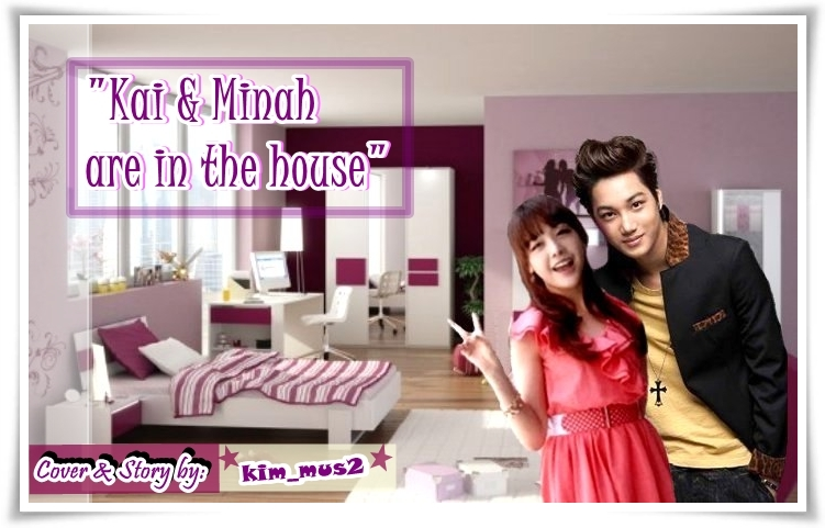 Kai & Minah are in the house