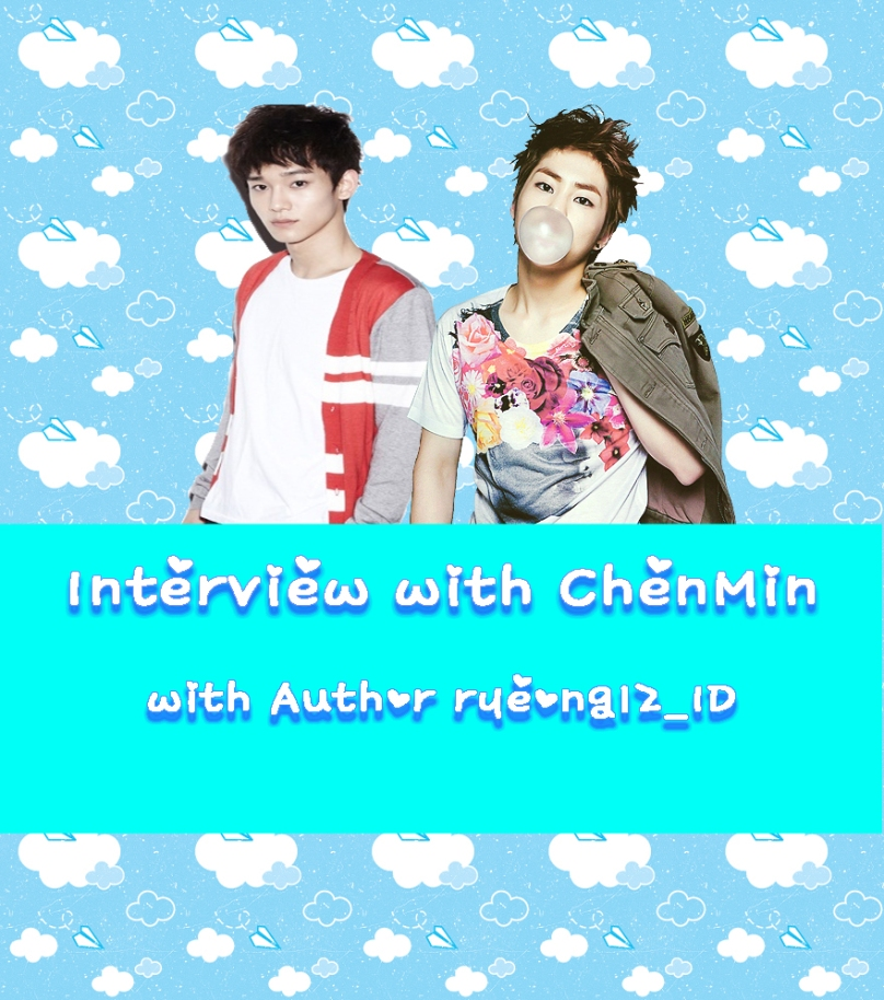 Poster Interview with EXO with Author ryeong12_ID ( ChenMin Couple )