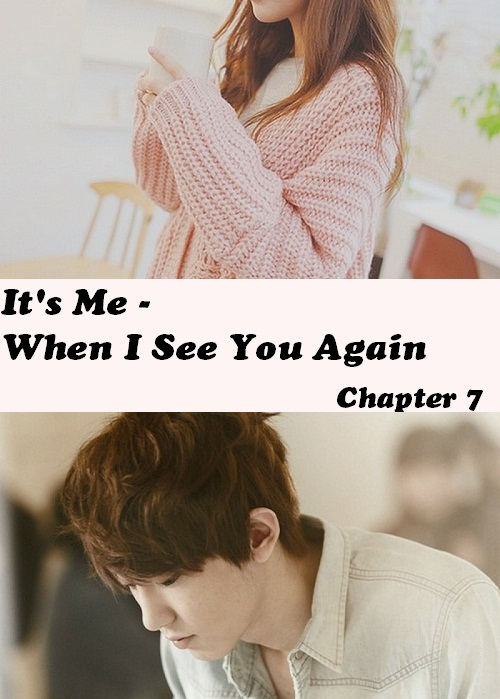 It's Me - What is Love - chapter 7 -