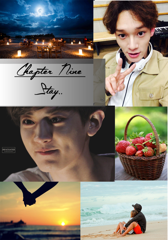 Just That, I Love You - Stay ( Chapter Nine )