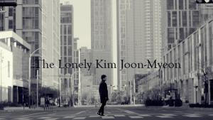 the lonely kim joon-myeon mwa